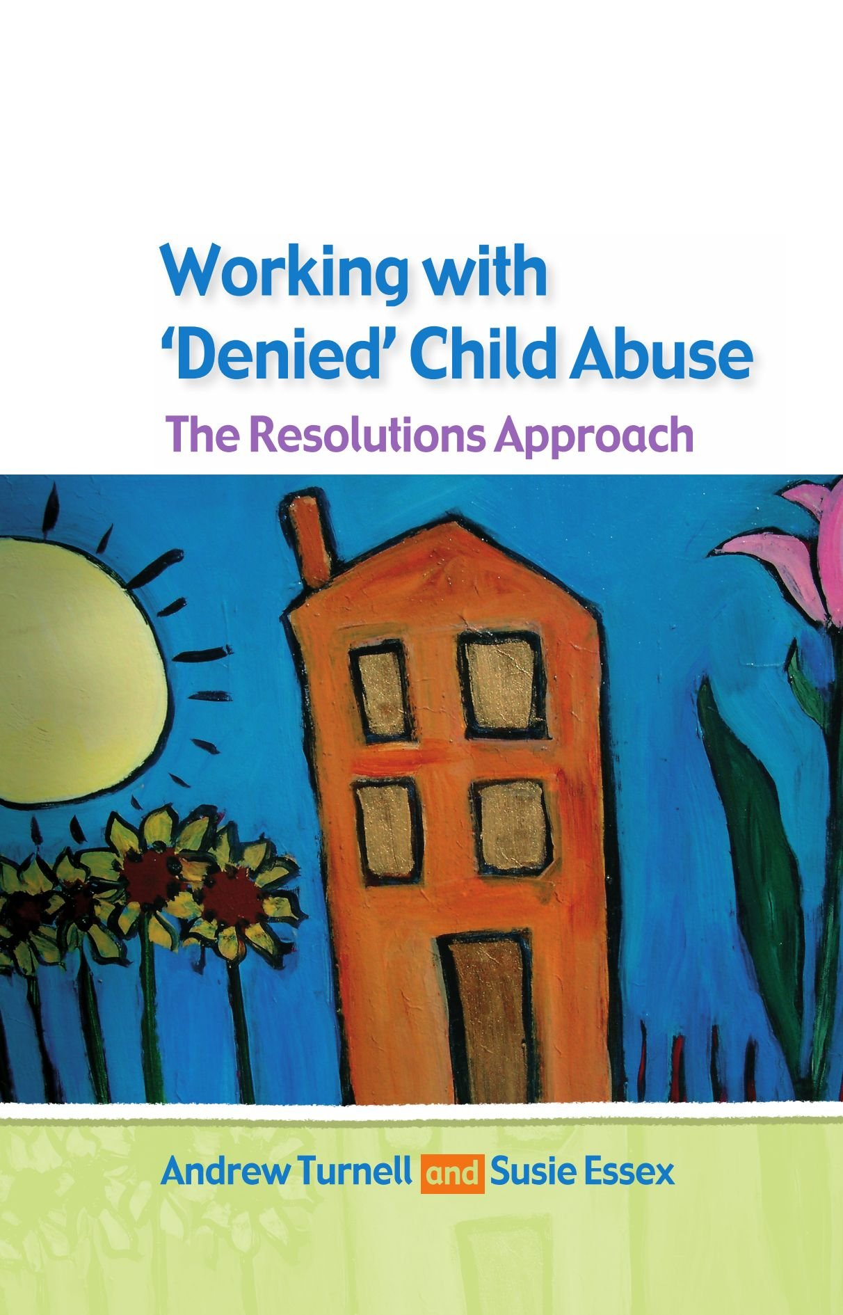 Working with denied child abuse: the resolutions approach: The Resolutions  Approach: Amazon.co.uk: Turnell: 9780335216574: Books