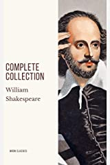 William Shakespeare : Complete Collection Kindle Edition