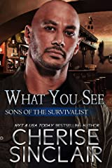 What You See (Sons of the Survivalist Book 3) Kindle Edition