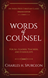 Words of Counsel (Updated, Annotated): For All Leaders, Teachers, and Evangelists