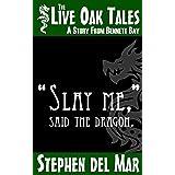 """Slay me,"" said the dragon. (Live Oak Tales)"