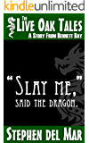 """Slay me,"" said the dragon. (Live Oak Tales Book 0)"