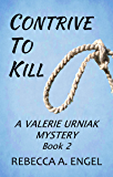 Contrive To Kill (A Valerie Urniak Mystery Book 2)