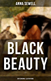 BLACK BEAUTY (With Original Illustrations): Classic of World Literature