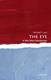 The Eye: A Very Short Introduction (Very Short Introductions)