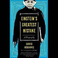 Einstein's Greatest Mistake: A Biography (English Edition)