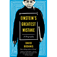 Einstein's Greatest Mistake: A Biography