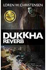 Dukkha Reverb: A Sam Reeves Martial Arts Thriller Kindle Edition