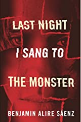 Last Night I Sang to the Monster Kindle Edition