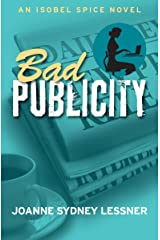 Bad Publicity (An Isobel Spice Mystery Book 2) Kindle Edition