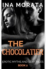 The Chocolatier (Erotic myths and sexy tales Book 2) Kindle Edition