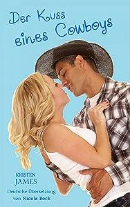 Der Kuss Eines Cowboys (German Edition)