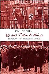 90 ans Tintin & Milou: Hergé, un homme sans remords (French Edition) Kindle Edition