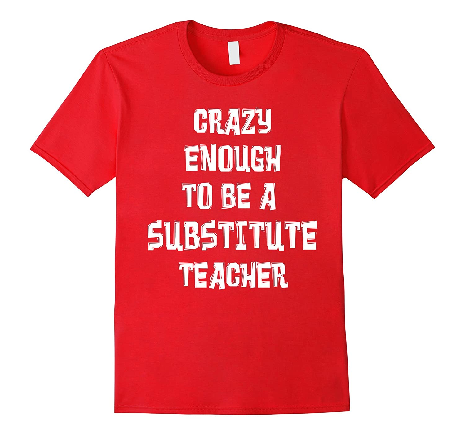 Substitute Teacher T Shirt TD