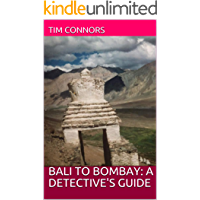Bali to Bombay: A Detective's Guide