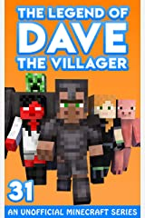 Dave the Villager 31: An Unofficial Minecraft Story (The Legend of Dave the Villager) Kindle Edition