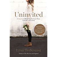 Uninvited: Living Loved When You Feel Less Than, Left Out, and Lonely (English Edition)