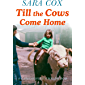 Till the Cows Come Home: A Lancashire Childhood: The Sunday Times Bestseller