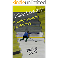 Fundamentals of Hockey: Skating (Pt. 1)