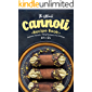 The Ultimate Cannoli Recipe Book: Delicious Cannoli + Filling Recipes to Try at Home!
