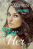 For Her (Broken Promises Book 2)