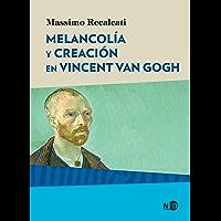 Melancolía y creación en Vincent Van Gogh (Huellas y señales nº 2029)