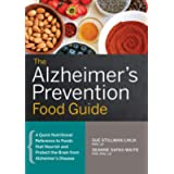 The Alzheimer's Prevention Food Guide (A Quick Nutritional Reference to Foods That Nourish and Protect the Brain from…