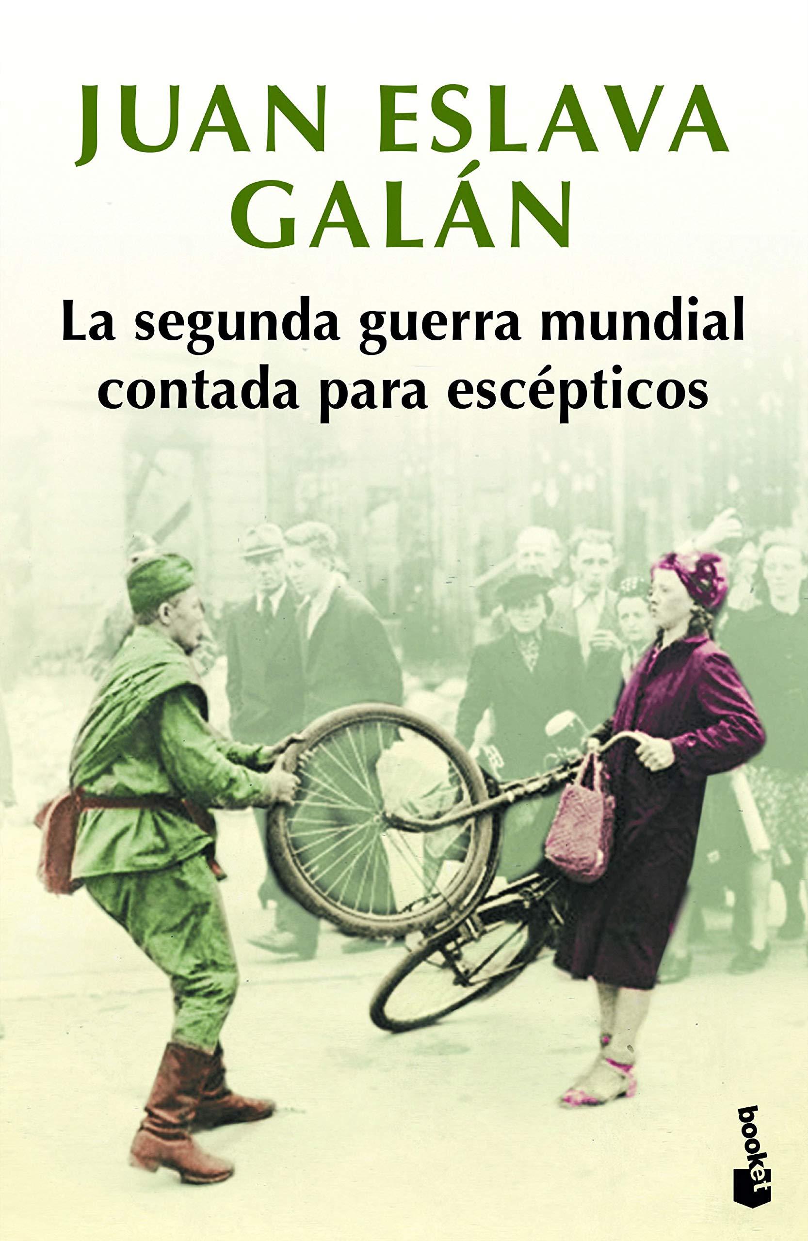 La segunda guerra mundial contada para escépticos Colección especial 2019: Amazon.es: Eslava Galán, Juan: Libros