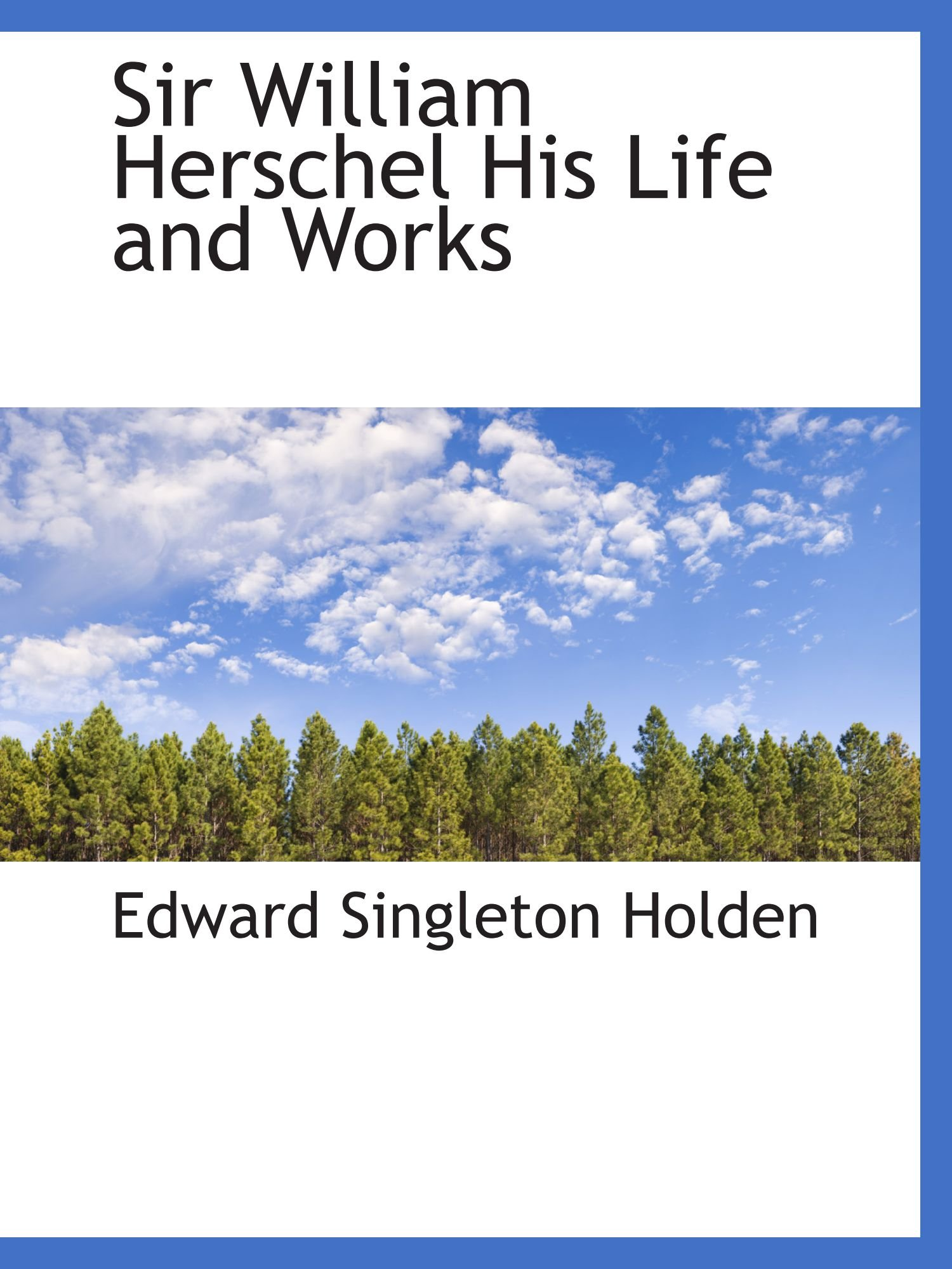 Download Sir William Herschel His Life and Works PDF