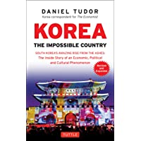 Korea: The Impossible Country: South Korea's Amazing Rise from the Ashes: The Inside...