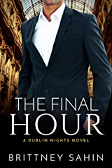 The Final Hour (Dublin Nights Book 5) Kindle Edition