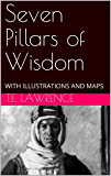 Seven Pillars of Wisdom: WITH ILLUSTRATIONS AND MAPS (English Edition)