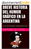 BREVE HISTORIA DEL HUMOR GRÁFICO EN LA ARGENTINA: COLECCIÓN RESÚMENES UNIVERSITARIOS Nº 229 (Spanish Edition)