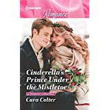 Cinderella's Prince Under the Mistletoe (A Crown by Christmas Book 1)