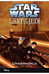 Star Wars: The Last of the Jedi: Underworld (Volume 3): Book 3 (Disney Chapter Book (ebook)) Kindle Edition