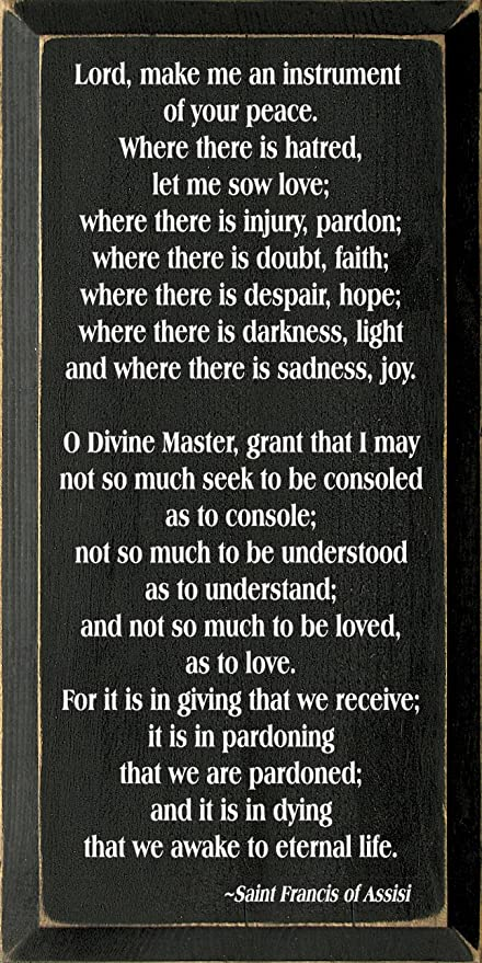 Sawdust City Wooden Sign - Peace Prayer of St  Francis (Black)