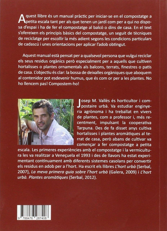 Compostar a casa: Manual per fabricar adob amb residus de la llar El arte de vivir: Amazon.es: Josep Mª Vallès Casanova: Libros