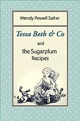 Tessa Beth & Co and the Sugarplum Recipes Kindle Edition