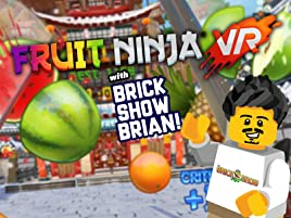 Watch Clip: Fruit Ninja VR with Brick Show Brian | Prime Video
