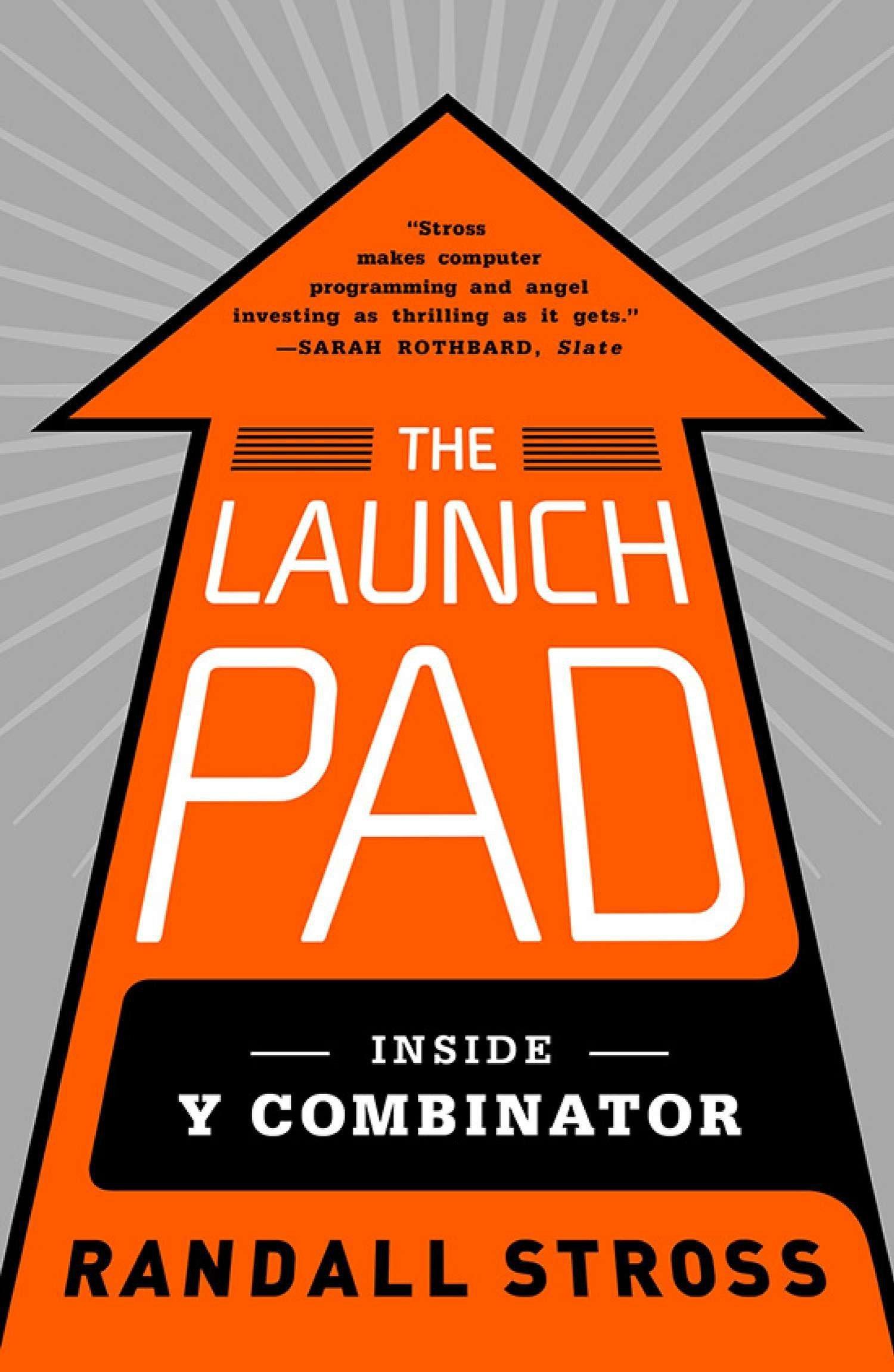 Seed Launching Pad >> Amazon Com The Launch Pad Inside Y Combinator 9781591846581
