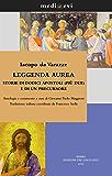 Leggenda aurea. Storie di dodici apostoli (più due) e di un precursore (medi@evi. digital medieval folders)