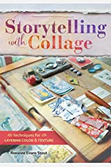 Storytelling with Collage: Techniques for Layering, Color and Texture Paperback