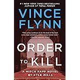 Order to Kill: A Novel (15) (A Mitch Rapp Novel)