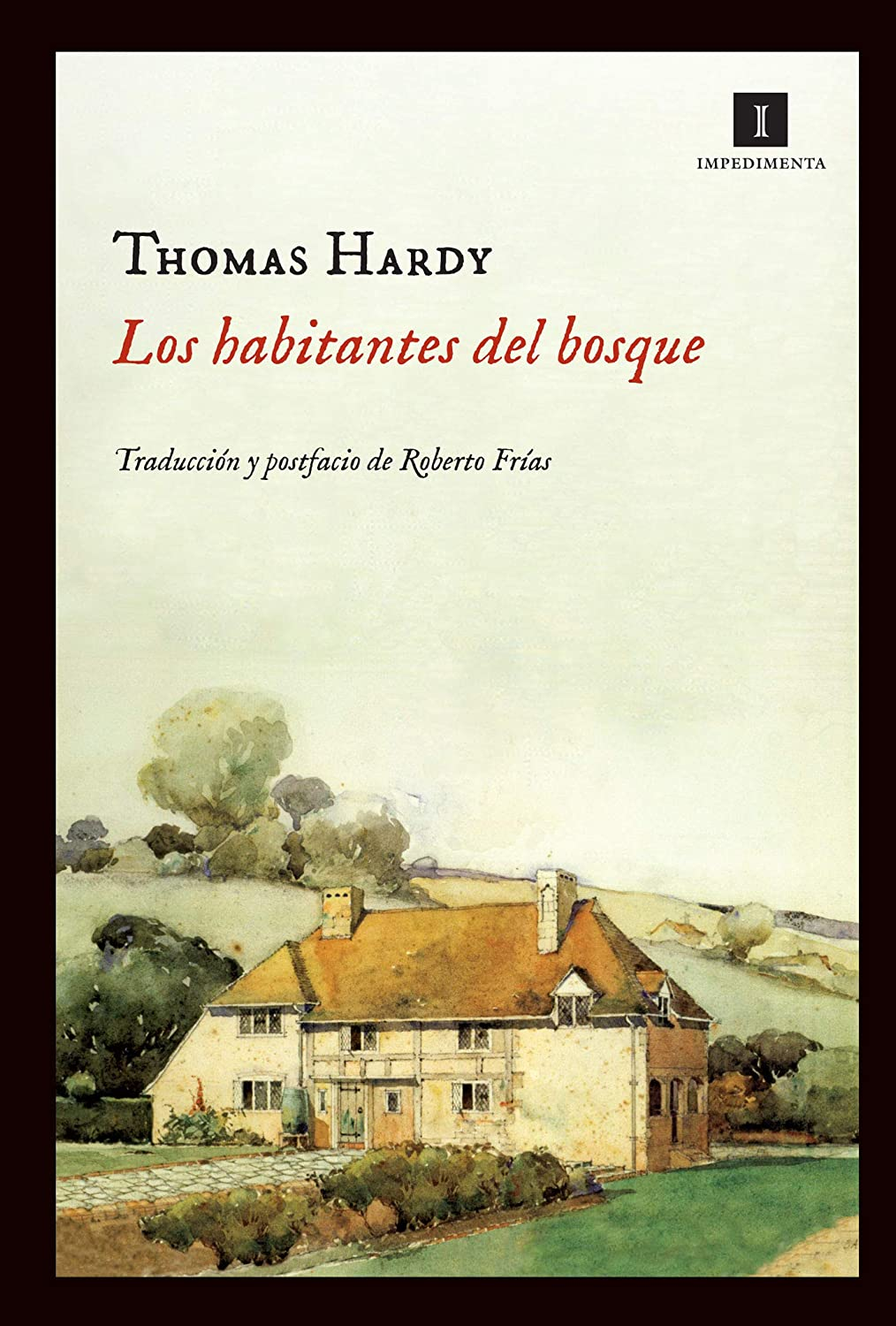 Los habitantes del bosque (Impedimenta nº 82) eBook: Thomas Hardy ...