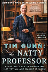 Tim Gunn: The Natty Professor: A Master Class on Mentoring, Motivating, and Making It Work! Paperback