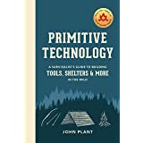 A Survivalist's Guide to Building Tools, Shelters, and More in the Wild