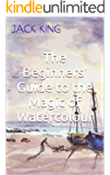 The Beginners' Guide to the Magic of Watercolour