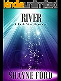 RIVER : A Rock Star Romance (STEEL SERIES Book 3)