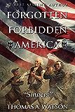 Forgotten Forbidden America: Sinners (VI)