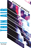 Thin Air: From the author of Netflix's Altered Carbon (GOLLANCZ S.F.) (English Edition)